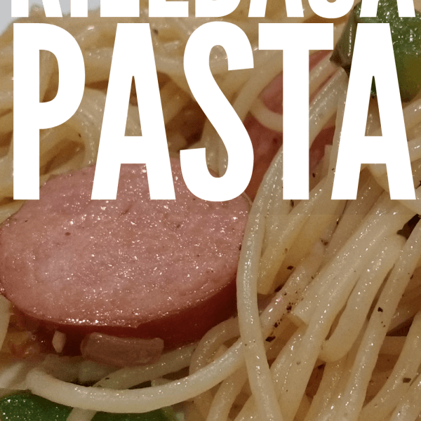 Kielbasa Pasta – Our Family's Favorite Meal