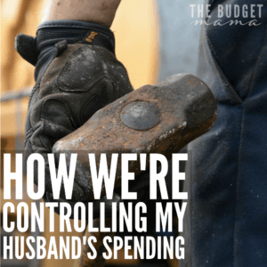 My husband is the spender in our family and time and time again his projects wreck our budget. This is our solution and how we're controlling my husband's spending.