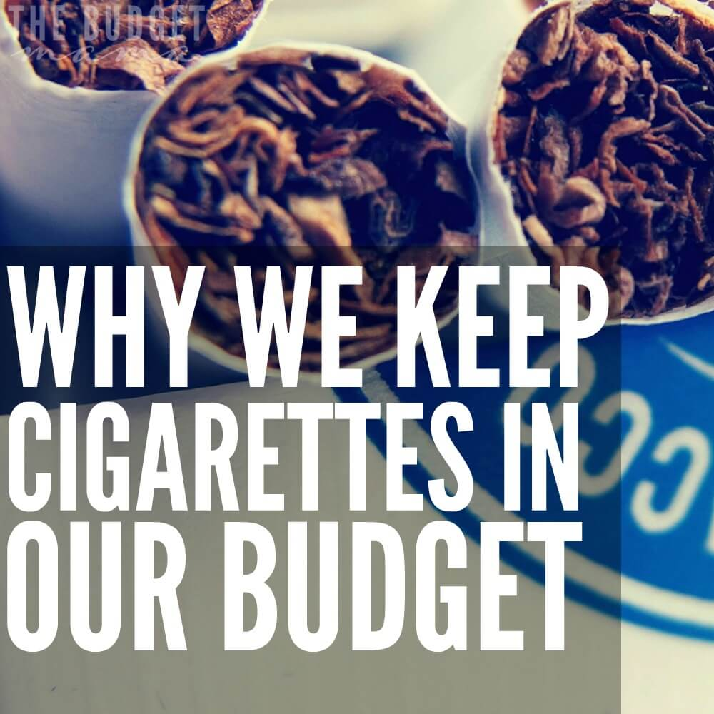 Why We Keep Cigarettes in Our Budget