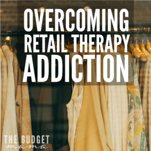 Retail therapy is all fun and games until it becomes the source of major financial pain. Or at least it was for me. Overcoming my retail therapy addiction wasn't easy and hopefully this story will help you if you are struggling with it.