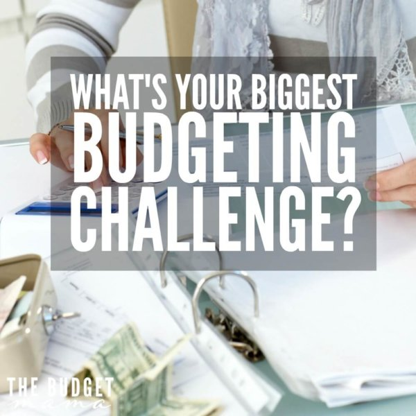 What is your biggest budgeting challenge?