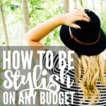 How to be stylish on any budget