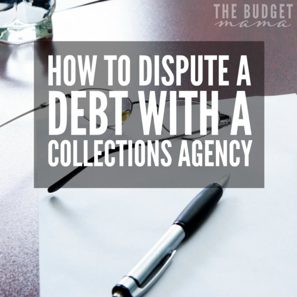 How to Dispute a Debt with a Collections Agency