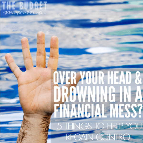 When you're over your head and drowning in financial troubles