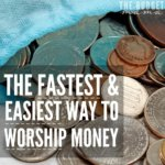 The Fastest and Easiest Way to Worship Money…