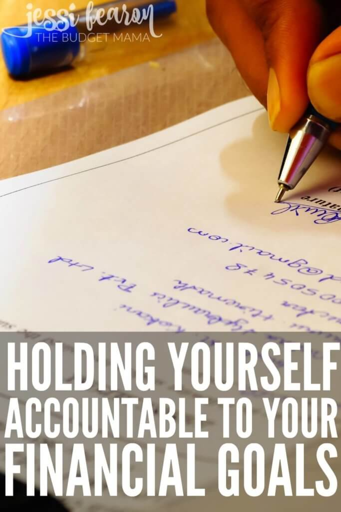 In order to hold yourself accountable to your financial goals you'll have to find a way to keep yourself in check. These are just a few of the ways to make sticking to those financial goals a reality!