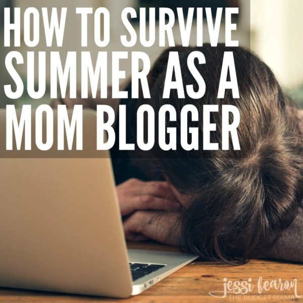 How I'm Surviving Summer as Mom Blogger