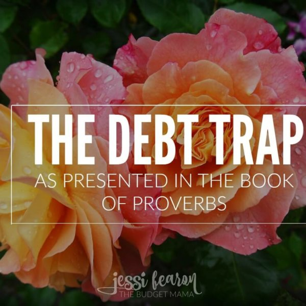 The Debt Trap. As presented in the book of Proverbs.