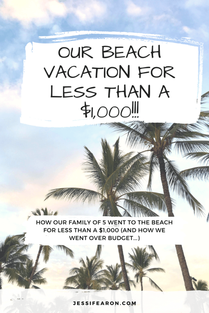 Beach vacation for less than a $1,000; How our family of 5 went to the beach and stayed under our $1,000 budget! Also, how we went over budget in some categories.