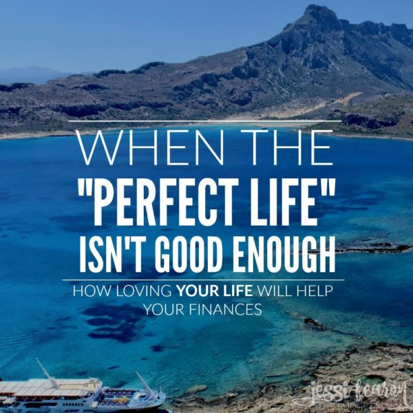When the perfect life isn't good enough…