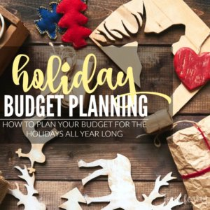 Holiday Budget Planning; How to Budget for the Holidays All Year Long