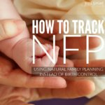 We don't use birth control. How to track NFP.