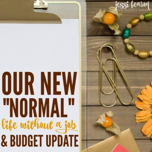 """Our New Normal. Update on Life Without a """"Job""""."""