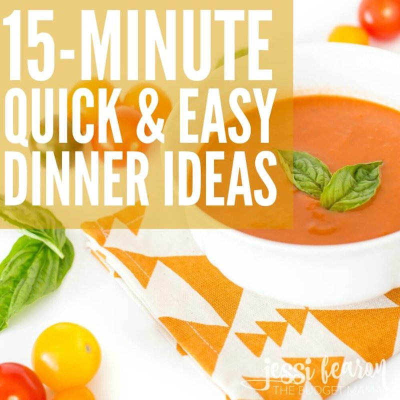 15-Minute Dinner Ideas; Get dinner on the table quick with this quick and easy dinner ideas!