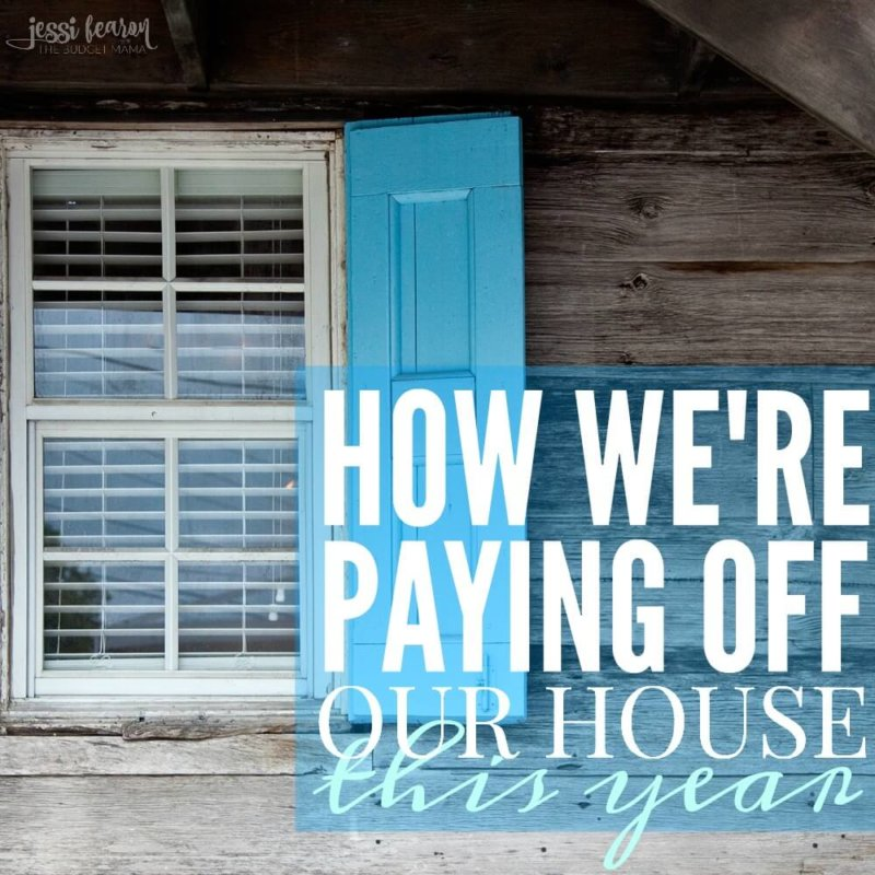 How to make paying off our mortgage this year a reality or at least how we're planning to attempt to make it happen.