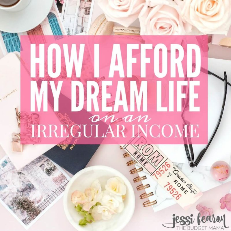 How I Learned to Afford My Dream Life with Irregular Income