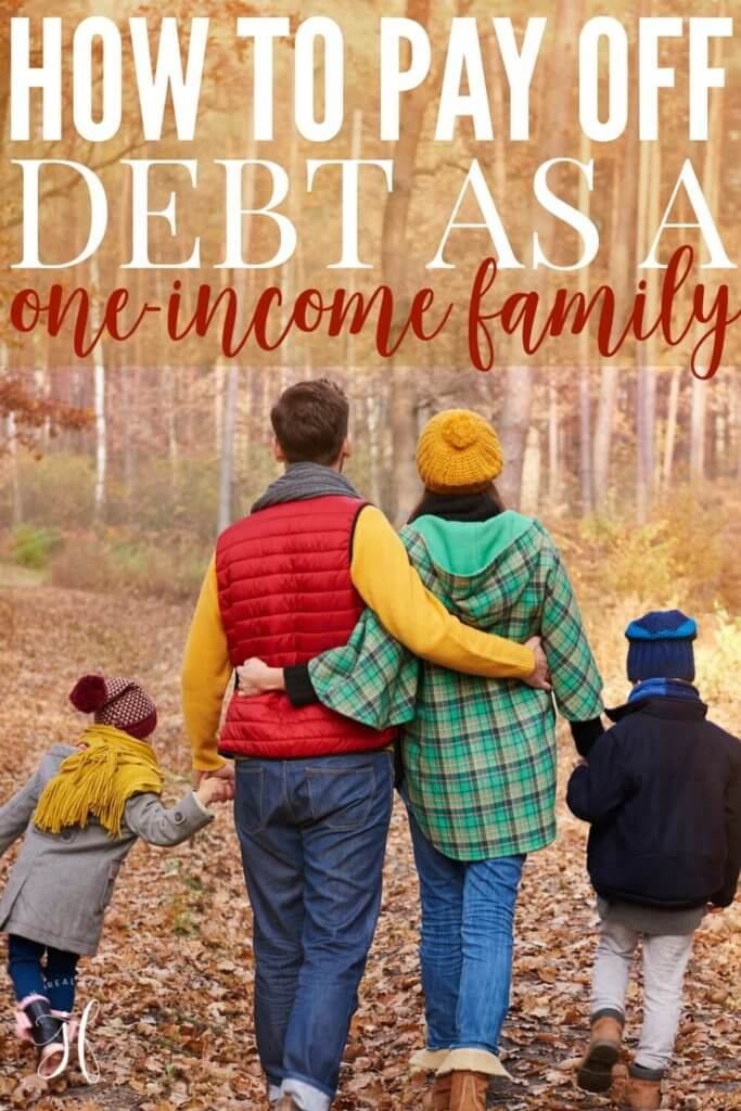 How to pay off debt as a one-income family.