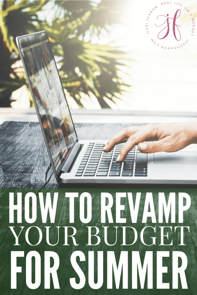 The summer is the perfect time to take an in-depth look at your finances. Here's how to revamp your budget for the summer so you can get the most out of your money.