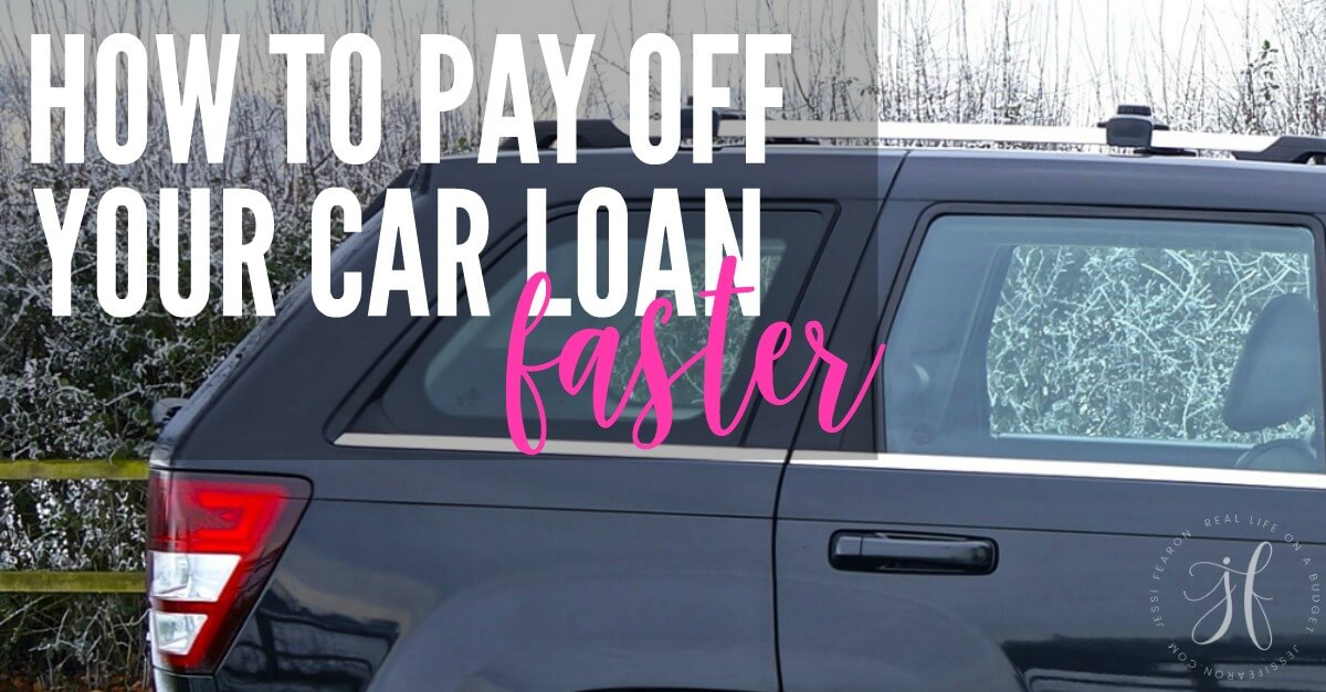 how to pay off your car loan faster jessi fearon. Black Bedroom Furniture Sets. Home Design Ideas
