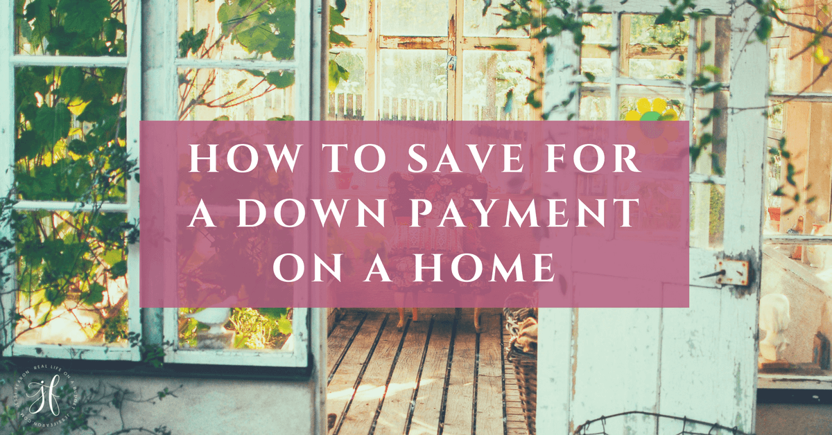 How To Save For A Down Payment On A House Jessi Fearon