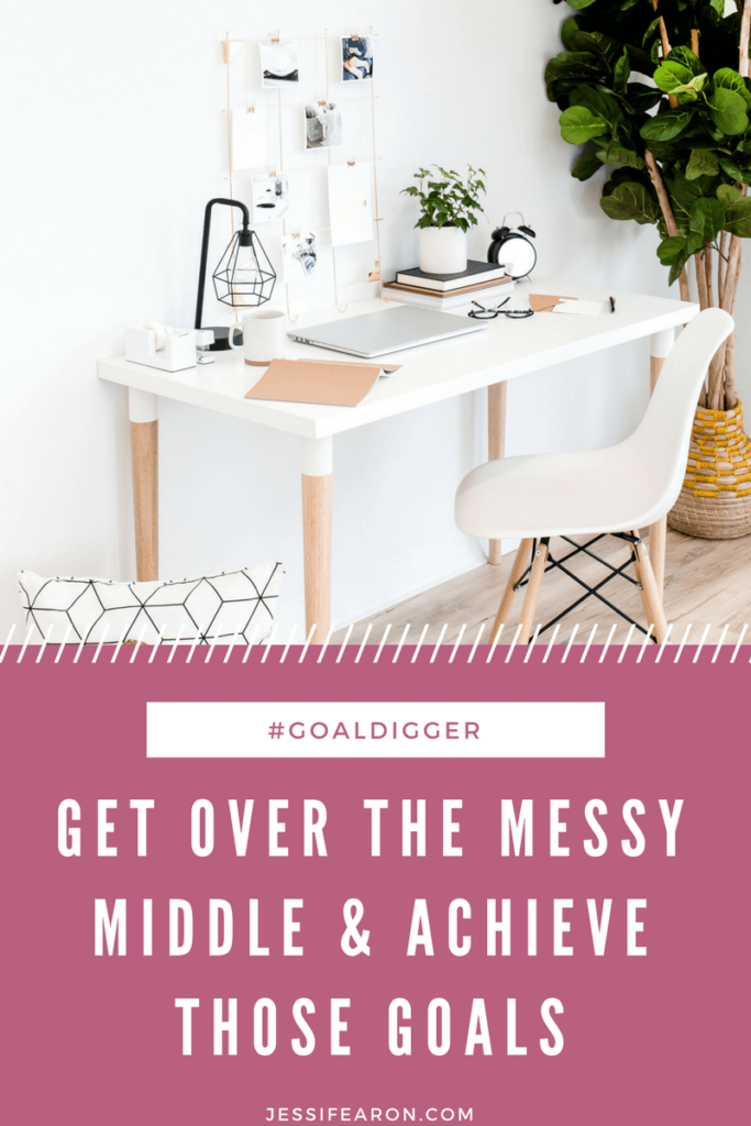 How are you doing on your goals this year? Hit the messy middle? Let's get over it and make achieving your dreams a reality!