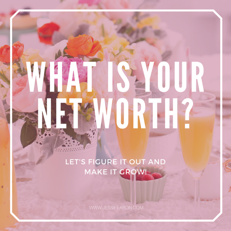 Do you know your Net Worth? Let's figure it out & make it go up!