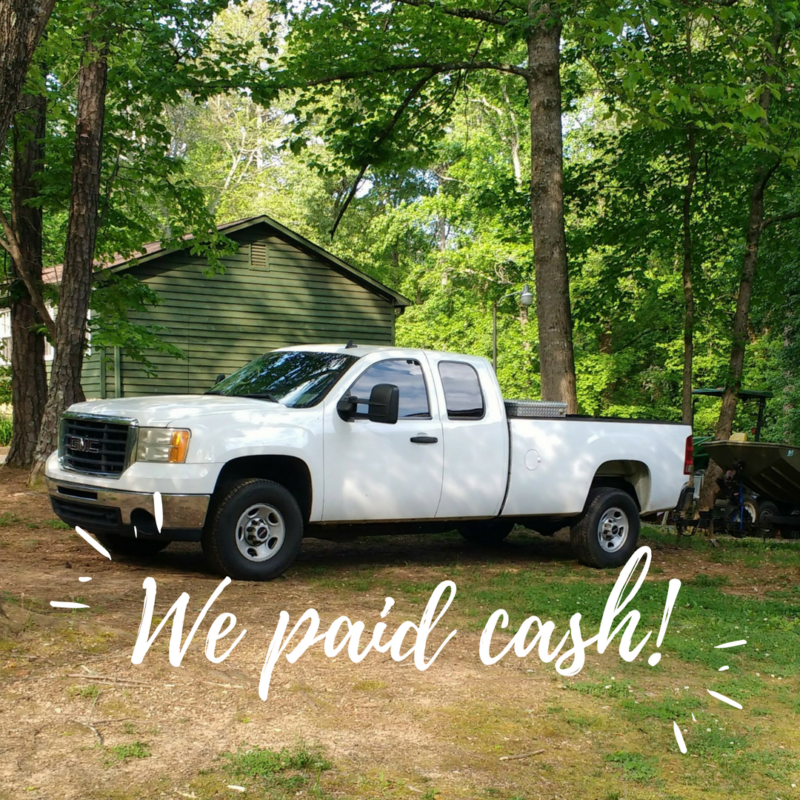 We paid cash for a truck!