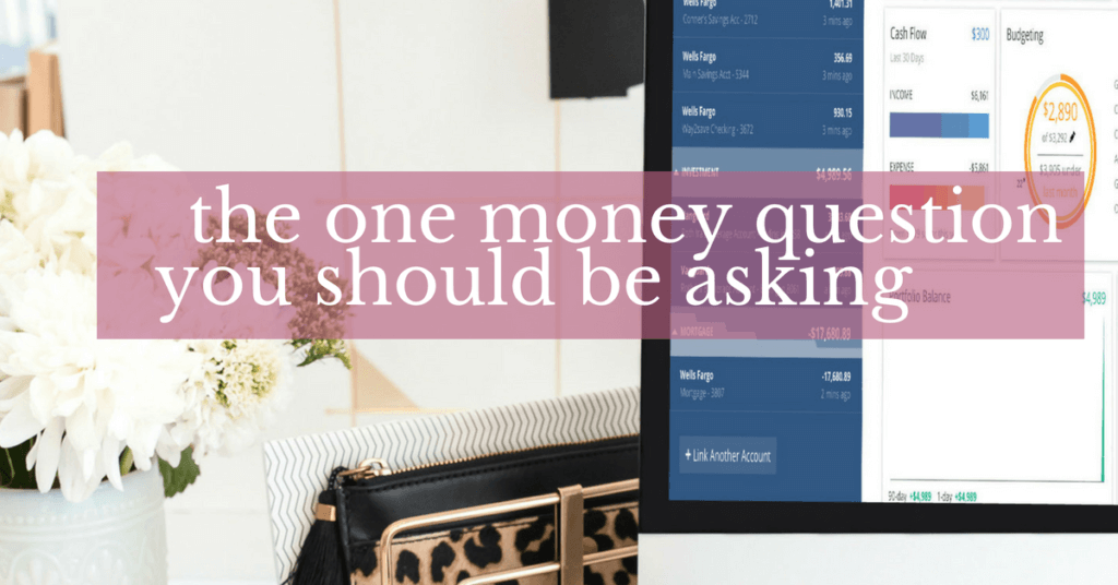 Stressed about money? Wondering how you're ever going to achieve the life you want? This is the ONE money question you should be asking yourself but aren't.