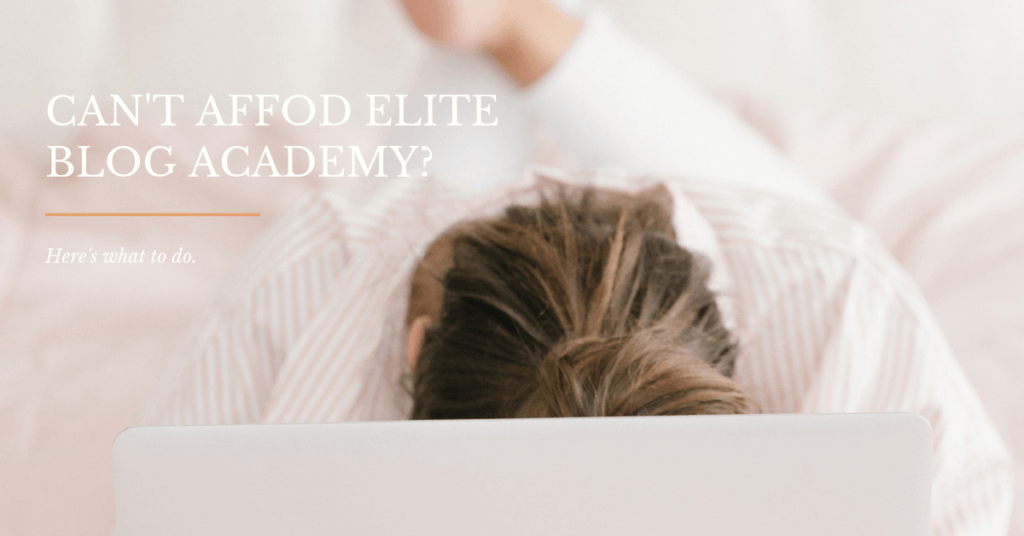 Can't afford Elite Blog Academy but you really want to take your blog to the next level? Here's what you can do.