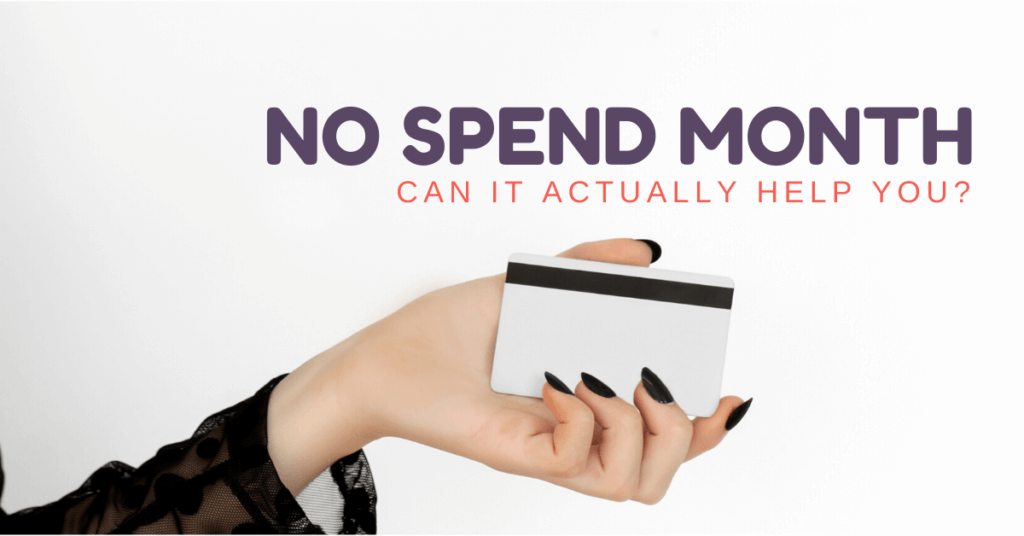 Wondering if a No Spend Month can help you save money or pay off debt? Here's how to successfully complete a no spend challenge!