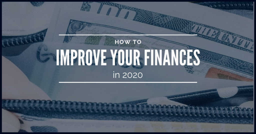 Struggling with how to improve your finances in the New Year? Here is everything you need to do in 2020 to improve your financial life!