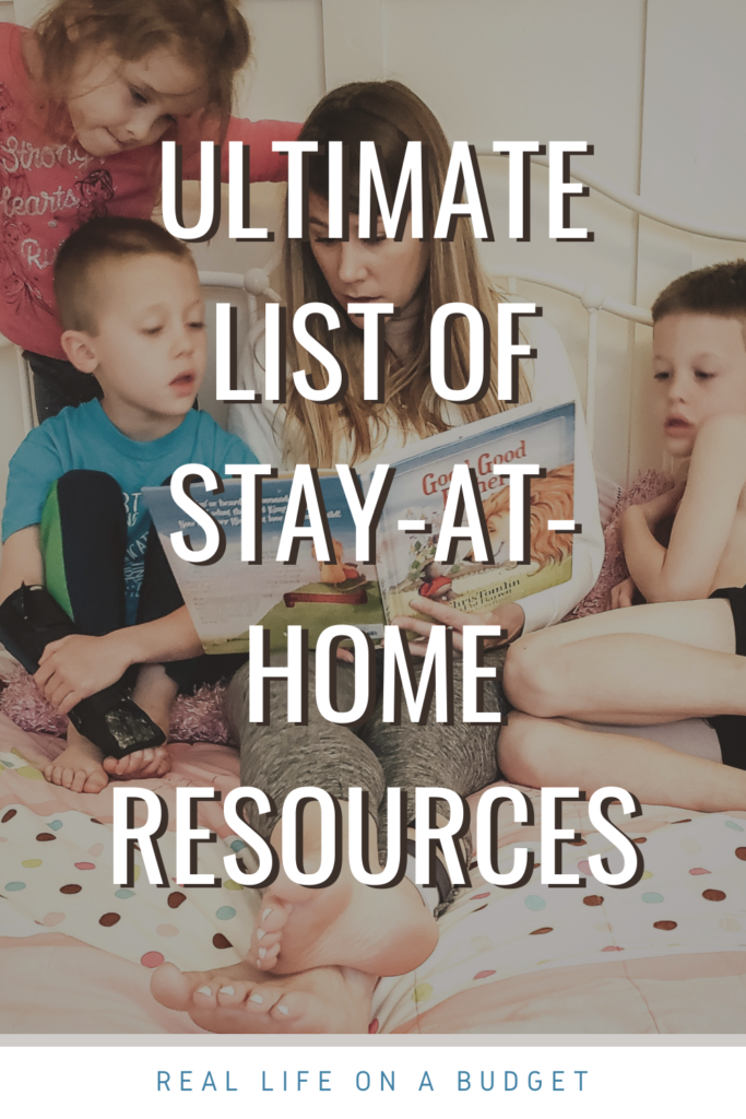 Need some ideas for stay-at-home resources for being stuck at home with kids all day? Here is the ultimate list of resources available!