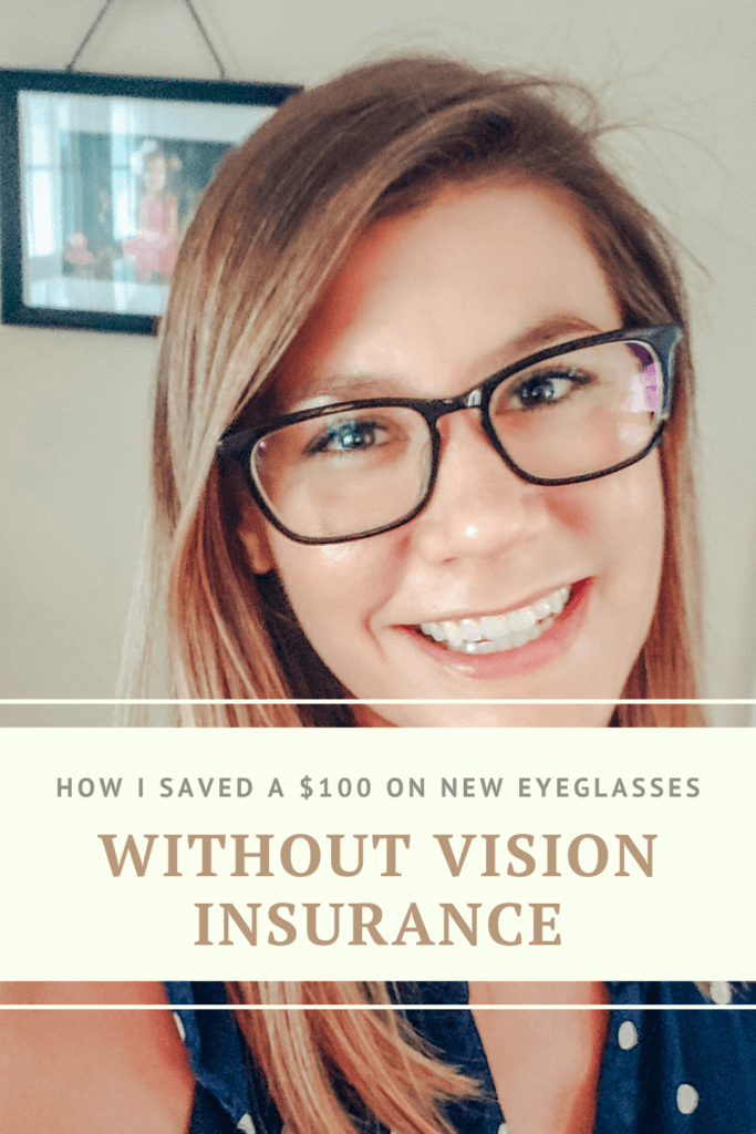 We don't have vision insurance but that doesn't mean I can't save money on eyeglasses! I saved over a $100 even without vision insurance!