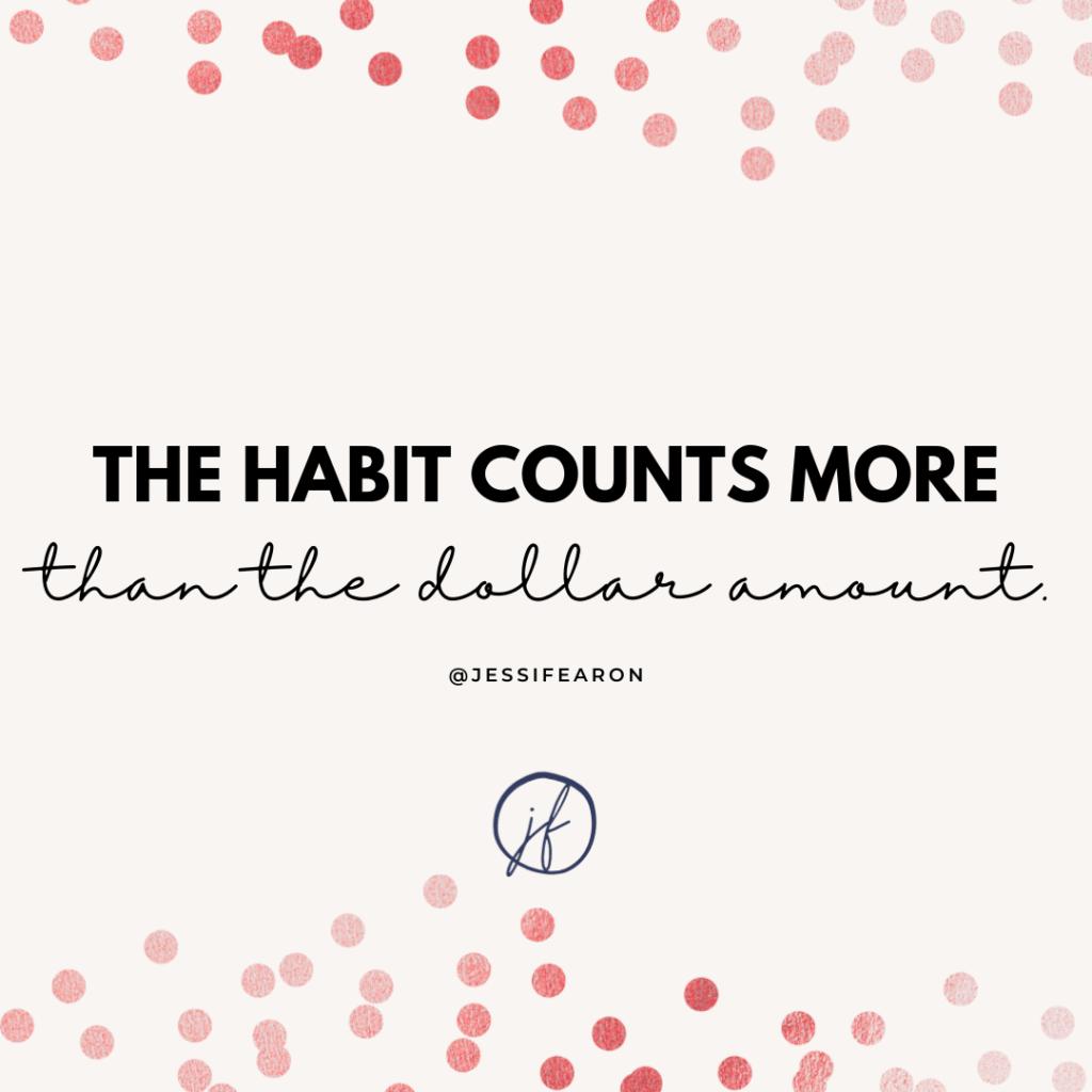 The habit counts more